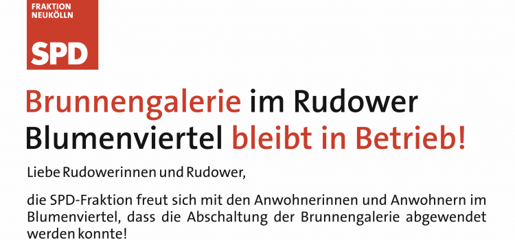 Brunnengalerie im Rudower Blumenviertel bleibt in Betrieb!